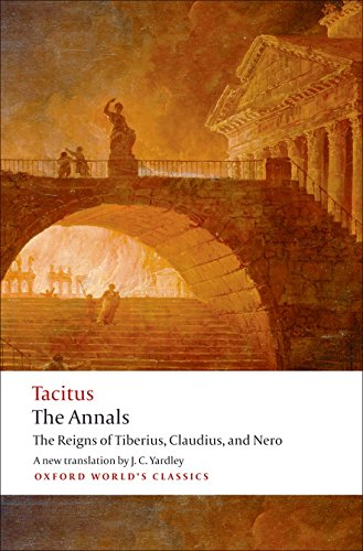 The Annals The Reigns of Tiberius, Claudius, and Nero (Oxford World's Classics)