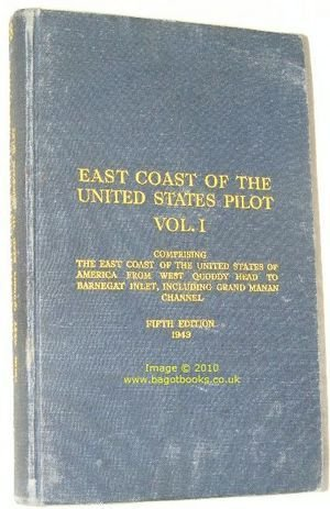 East Coast of the United States Pilot Vol.I, Comprising the