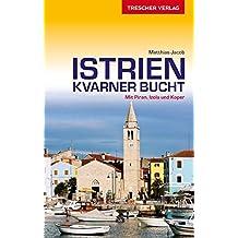Reiseführer Istrien und Kvarner Bucht: Mit Piran, Izola und Koper (Trescher-Reihe Reisen)