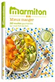 Mieux manger - Les meilleures recettes Marmiton
