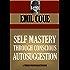 SELF MASTERY THROUGH CONSCIOUS AUTOSUGGESTION (Timeless Wisdom Collection Book 456)