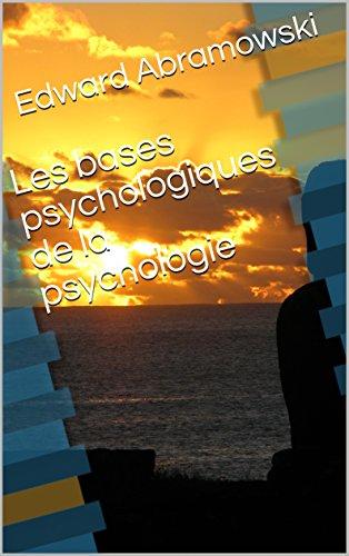 Les bases psychologiques de la psychologie
