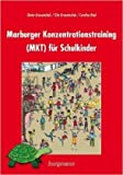Marburger Konzentrationstraining (MKT) fŸr Schulkinder ( MŠrz 2007 )