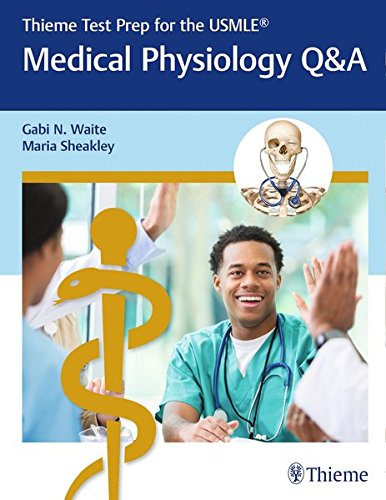 Thieme Test Prep for the USMLE®: Medical Physiology Q&A (Thieme Test Prep for the USMLE (R))