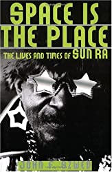 [(Space is the Place: The Lives and Times of Sun Ra )] [Author: John F. Szwed] [Aug-1998]