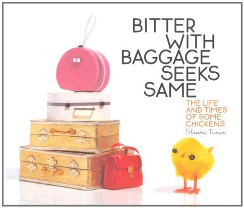 bitter-with-baggage-seeks-same-the-life-and-times-of-some-chickens