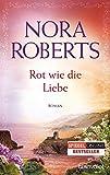 Rot wie die Liebe: Roman (Die Ring-Trilogie, Band 3)