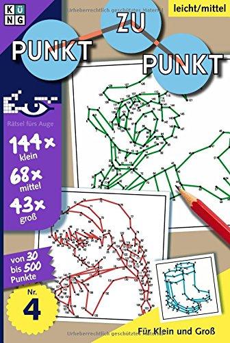 Rätselbuch Punkt zu Punkt 04 (Punkt zu Punkt Rätselbuch / Rätsel fürs Auge)