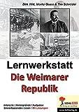 Lernwerkstatt Die Weimarer Republik: Die erste parlamentarische Demokratie Deutschlands