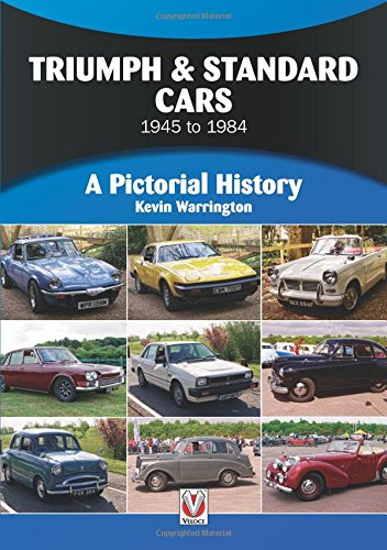 Triumph & Standard Cars 1945 to 1984: A Pictorial History