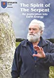 The Spirit of The Serpent - An exploration into Earth Energy [DVD]