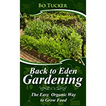 Back to Eden Gardening: The Easy Organic Way to Grow Food (Homesteading Freedom) (English Edition)