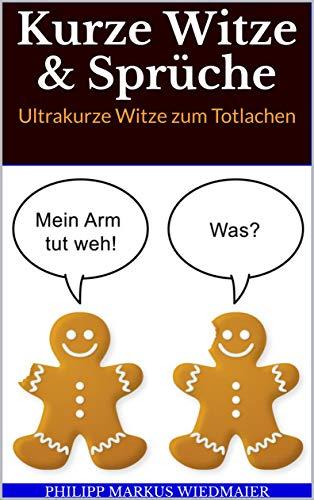 Kurze Witze Sprüche Ultrakurze Witze Zum Totlachen