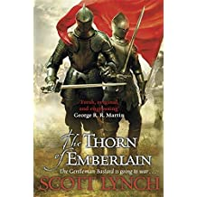 The Thorn of Emberlain: Book Four of the Gentleman Bastard Sequence by Lynch, Scott (July 21, 2016) Hardcover