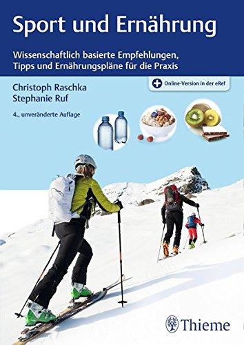 Sport und Ernährung: Wissenschaftlich basierte Empfehlungen, Tipps und Ernährungspläne für die Praxis -