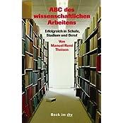 ABC des wissenschaftlichen Arbeitens: Erfolgreich in Schule, Studium und Beruf (Beck im dtv)