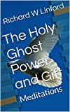 The Holy Ghost Power and Gift: Meditations (Jesus Christ Papers)
