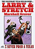 Larry and Stretch 7: Never Prod a Texan (A Larry and Stretch Western)