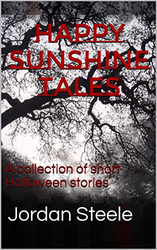 Happy Sunshine Tales: A collection of short Halloween stories (English Edition) (Happy Scary Stories Halloween)