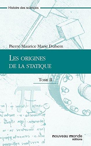 Les origines de la statique - Tome II (French Edition)