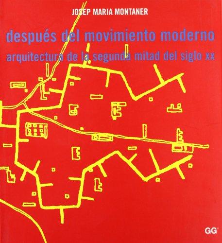 Después del Movimiento moderno: Arquitectura de la segunda mitad del siglo XX por Josep maria Montaner