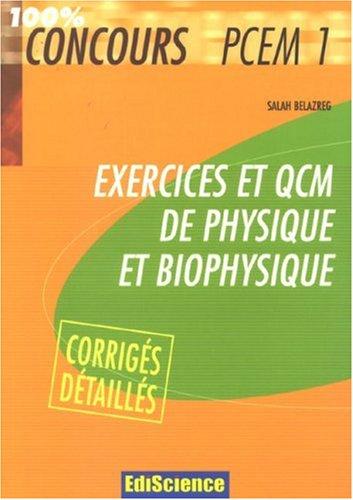 Exercices et QCM de physique et biophysique PCEM 1 : Avec corrigés détaillés par Salah Belazreg