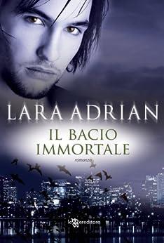 Il bacio immortale (Leggereditore Narrativa) di [Adrian, Lara]
