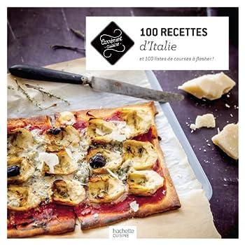 100 recettes d'Italie: et 100 listes de courses à flasher !