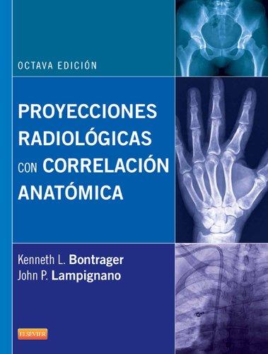 Proyecciones radiológicas con correlación anatómica por Kenneth L. Bontrager