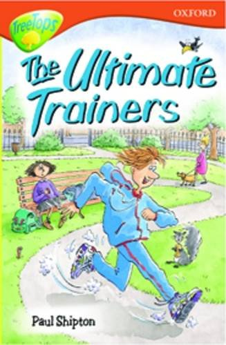 Oxford Reading Tree: Level 13: Treetops Stories: The Ultimate Trainers (Treetops Fiction) Gates Brown University