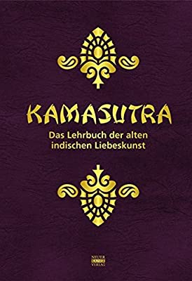 Kamasutra: Das Lehrbuch der alten indischen Liebeskunst