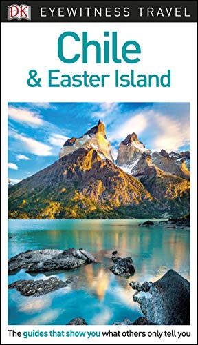 DK Eyewitness Travel Guide Chile and Easter Island (Eyewitnesss Travel Guides) (English Edition) por DK Travel