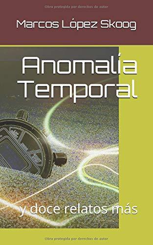 Anomalía Temporal por Marcos López Skoog