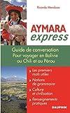 Telecharger Livres Aymara Express pour voyager en Bolivie au Perou et au Chili (PDF,EPUB,MOBI) gratuits en Francaise