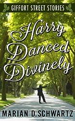 Harry Danced Divinely (Giffort Street Stories Book 3)