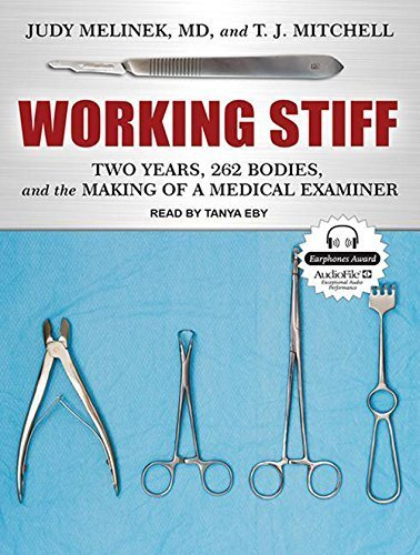 Working Stiff: Two Years, 262 Bodies, and the Making of a Medical Examiner by Melinek MD, Judy, Mitchell, T. J. (2014) Audio CD