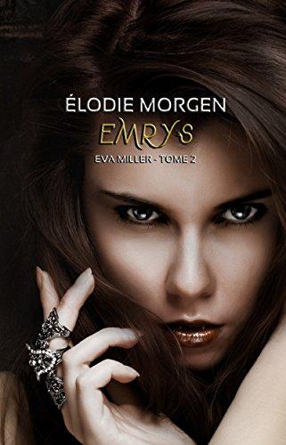 Emrys: Saga fantastique (Trilogie Éva Miller t. 2)