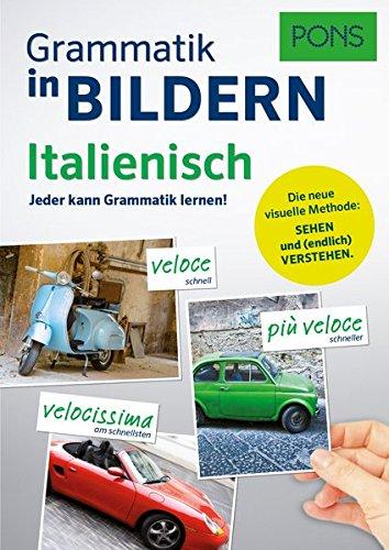 PONS Grammatik in Bildern Italienisch: Jeder kann Grammatik lernen!