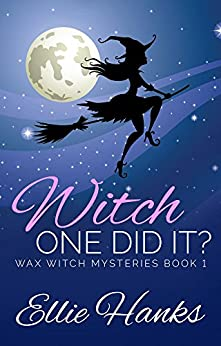 Witch One Did It? (Wax Witch Mysteries Book 1) (English Edition) par [Hanks, Ellie]