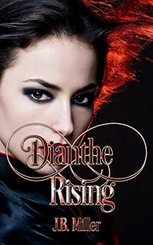 Dianthe Rising: Paranormal Reverse Harem (Dia Mcleareay Series Book 1) (English Edition) di [Miller, J.B.]