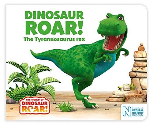 Dinosaur Roar! The Tyrannosaurus rex (The World of Dinosaur Roar!)