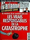 MARIANNE [No 599] du 11/10/2008 - hara-kiri, histoire d'un journal bete et mechant obama, peut-il perdre parce qu'il est noir la grande crise, ils mentent, ils ne controlent plus rien - les vrais rsponsables de la catastrophe