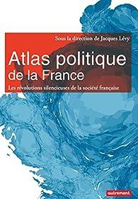 Atlas politique de la France par Jacques Lévy