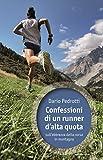 Confessioni di un runner d'alta quota sull'ebbrezza della corsa in montagna