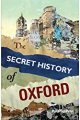 The Secret History of Oxford by Paul Sullivan (2013-11-01) Paperback