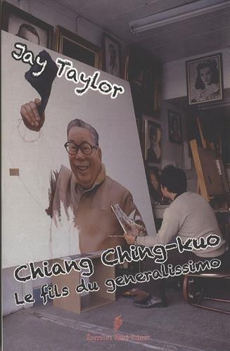 Le Fils du Generalissimo : Chiang Ching-kuo et les révolutions en Chine et à Taiwan