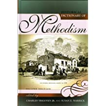 Historical Dictionary of Methodism (Historical Dictionaries of Religions, Philosophies, and Movements Series)