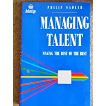 Managing Talent: Making the Best of the Best
