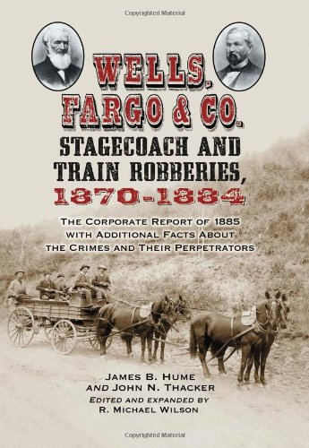 wells-fargo-co-stagecoach-and-train-robberies-1870-1884