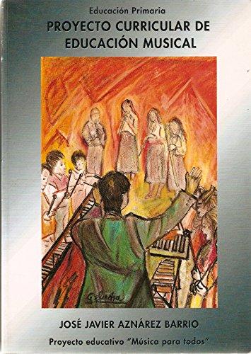 Proyecto curricular de educacion musical por José Javier Aznárez Barrio